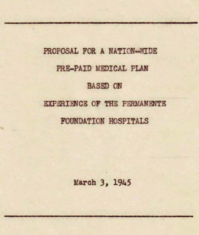 "Copy of the cover page of Henry J. Kaiser's ""Proposal for a Nation-Wide Pre-Paid Medical Plan Based on Experience of the Permanente Foundation Hospitals,"" March 3, 1945"