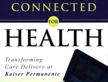 Book cover of Connected for Health: Transforming Care Delivery at Kaiser Permanente