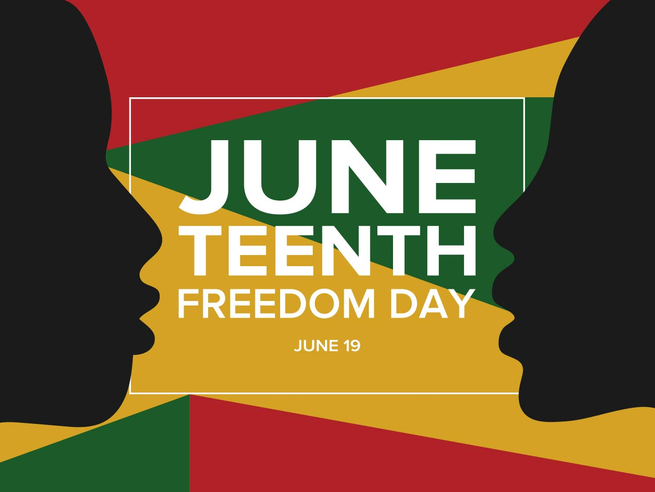 Graphic with profile of 2 faces with words Juneteenth - Freedom Day - June 19